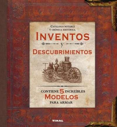 Catálogo notable y crónica histórica. Inventos y descubrimientos