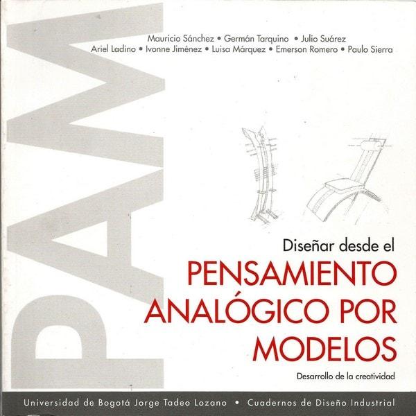 Diseñar desde el pensamiento analógico por modelos. Desarrollo de la creatividad - Mauricio Sánchez Valencia - 9589029809