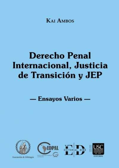 Derecho Penal Internacional, Justicia de Transición y JEP