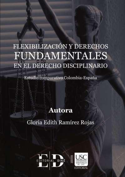 Flexibilización y derechos fundamentales en el derecho disciplinario