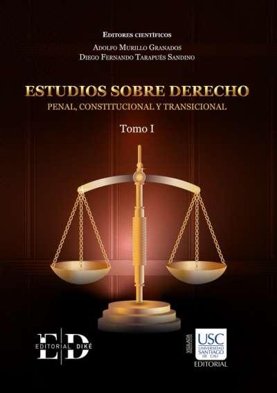 Libro: Estudios sobre derecho penal, constitucional y transicional Tomo I - II | Autor: Adolfo Murillo Granados | Isbn: 9789585147065