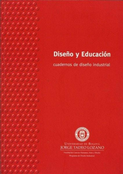 Diseño y educación. Cuadernos de diseño industrial - Santiago Forero Lloreda - 9789587250558