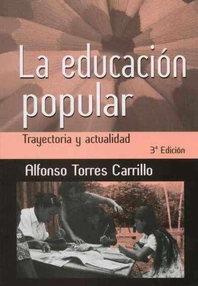 Libro: La educación popular | Autor: Alfonso Torres Carrillo