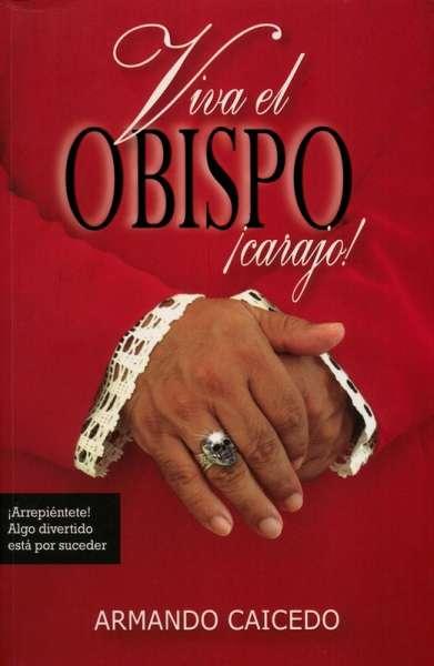 Viva el obispo ¡Carajo!