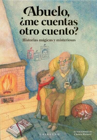 Libro: Abuelo, ¿Me cuentas un cuento? | Autor: Antonella Antonelli | Isbn: 9788417127725