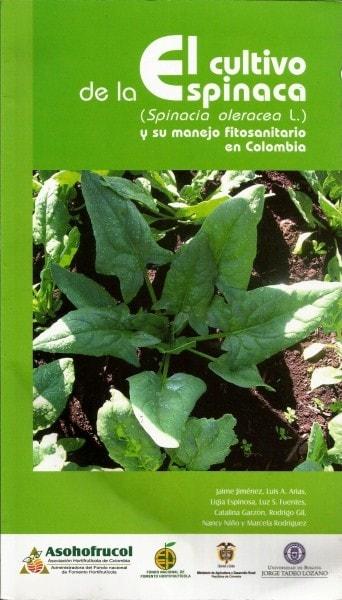 El cultivo de la espinaca (spinacia oleracea l.) Y su manejo fitosanitario en colombia - Jaime Jiménez - 9789587250336
