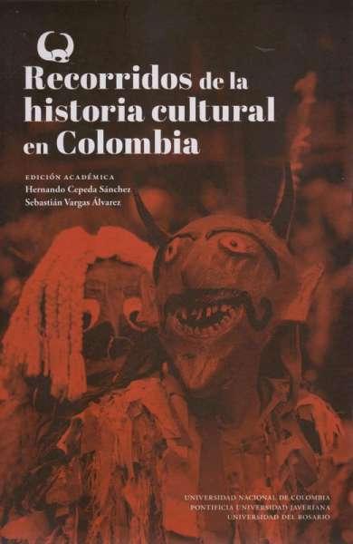Recorridos de la historia cultural en Colombia