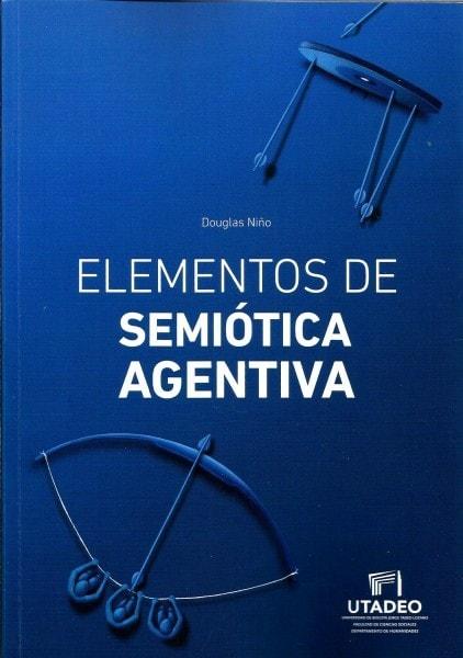 Elementos de semiótica agentiva - Douglas Niño - 9789587251562