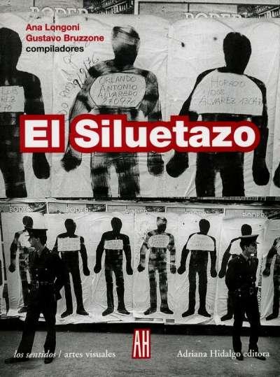 Libro: El siluetazo | Autor: Ana Longoni | Isbn: 9789871156832