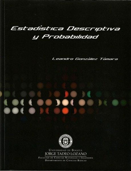 Estadística descriptiva y probabilidad - Leandro González Támara - 9789587251142