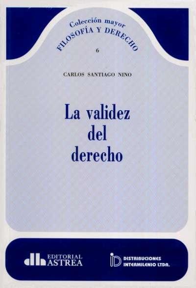 La validez del derecho - Carlos Santiago Nino - 9789585758261