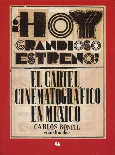 ¡Hoy grandioso estreno¡ El cartel cinematográfico en México