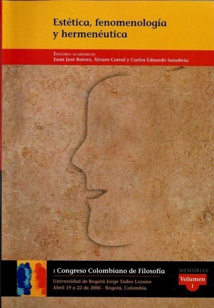 Estética: fenomenología y hermenéutica. Vol i. Congreso de filosofía no 1 - Juan José Botero - 9879589029978