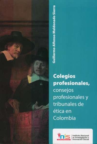 Colegios profesionales, consejos profesionales y tribunales en ética en Colombia