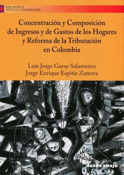 Concentración y composición de ingresos y de los gastos en los hogares y reforma de la tributación en Colombia