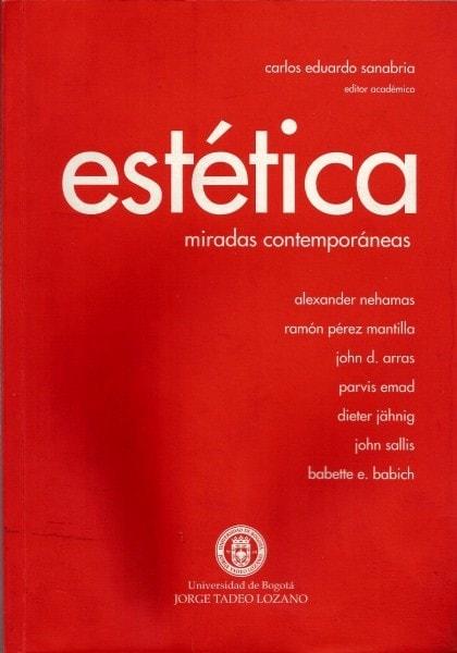 Estética: miradas contemporáneas - Carlos Eduardo Sanabria Bohórquez - 9789589029688