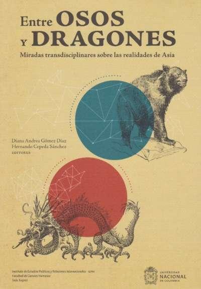 Libro: Entre osos y dragones | Autor: Diana Andrea Gómez Díaz | Isbn: 9789587940824