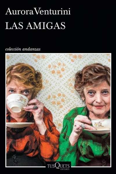 Libro: Las amigas | Autor: Aurora Venturini | Isbn: 9789584292667