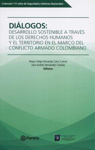 Diálogos: Desarrollo sostenible a través de los derechos humanos y el territorio en el marco del conflicto armado colombiano