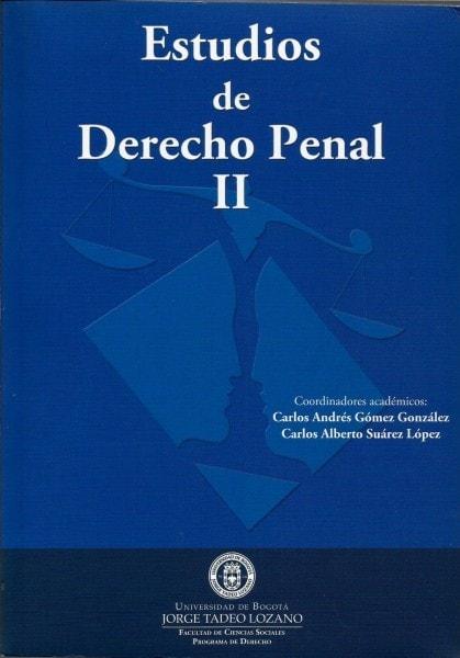 Estudios de derecho penal ii - Carlos Andrés Gómez - 9789587250459