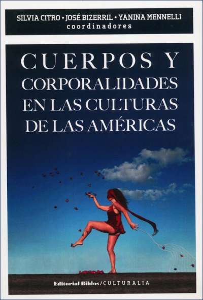Cuerpos y corporalidades en las culturas de las américas