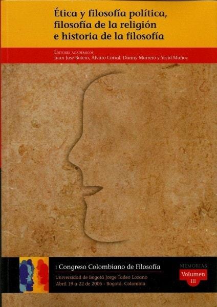 Ética y filosofía política. Vol iii. Congreso de filosofía no 3 - Juan José Botero - 9789589029992