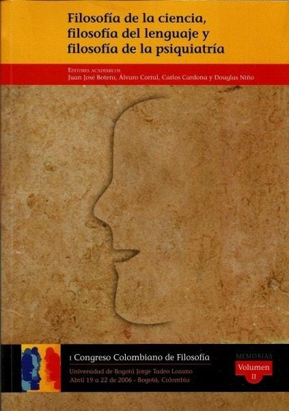 Filosofía de la ciencia. Filosofía del lenguaje y filosofia de la psiquiatria. Vol ii. Congreso de filosofía no 1 - Juan José Botero - 9789589029985