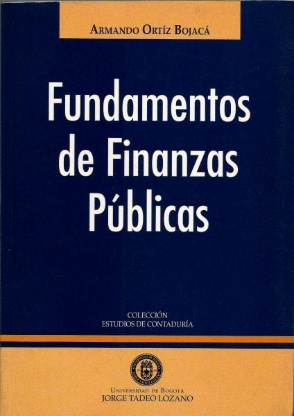 Fundamentos de finanzas públicas - Armando Ortíz Bojaca -  9589029736