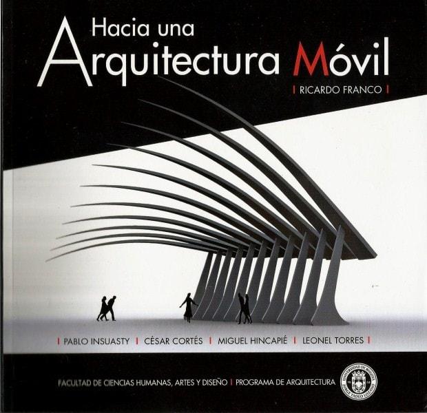 Hacia una arquitectura móvil - Ricardo Franco - 9789587250329