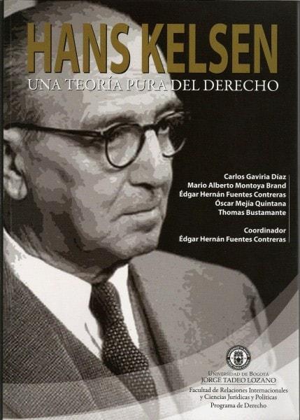 Hans kelsen. Una teoría pura del derecho - Carlos Gaviria Díaz - 9789587250497