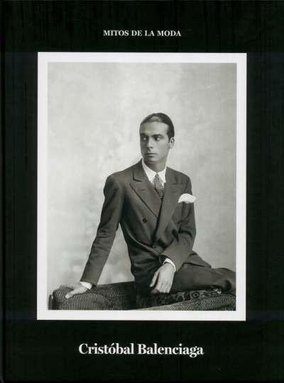 Cristóbal Balenciaga. Mitos de la moda