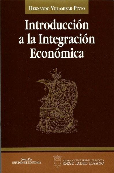 Introducción a la integración económica - Hernando Villamizar Pinto - 9589029124