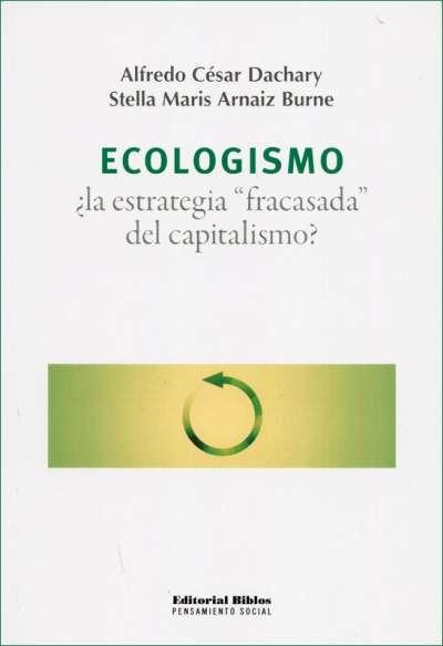 Ecologismo: ¿La estrategia fracasada del capitalismo?