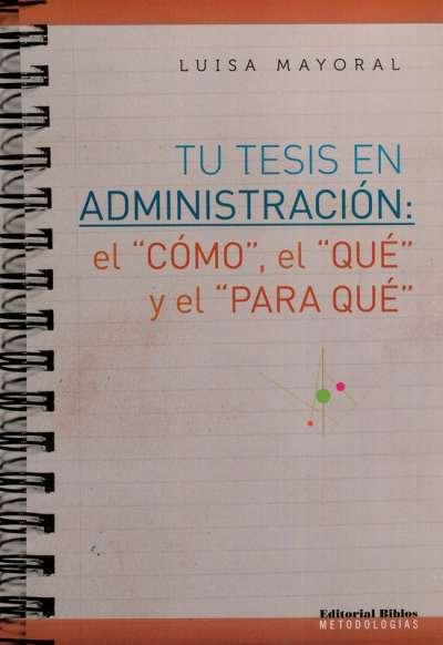 Tu tesis en Administración: el cómo, el qué y el para qué
