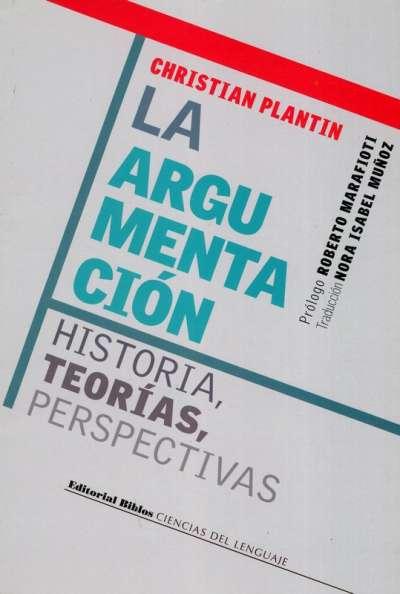 Libro: La argumentación | Autor: Christian Plantin | Isbn: 9789507869815