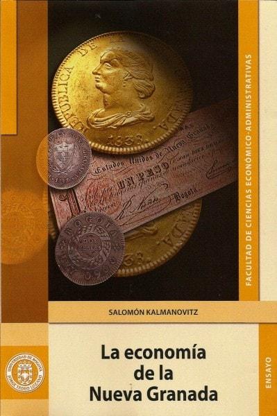 La economía de la nueva granada - Salomón Kalmanovitz - 9789587250008