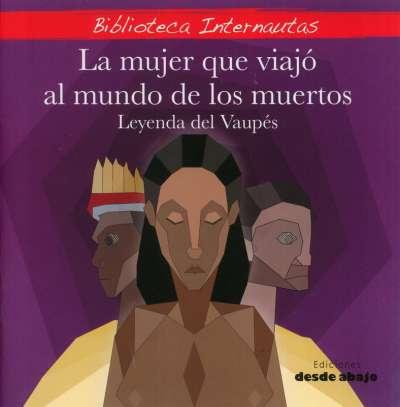 Libro: La mujer que viajó al mundo de los muertos   Autor: Marleny Pérez Correa   Isbn: 9789585555471