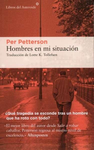 Libro: Hombres en mi situación | Autor: Per Petterson | Isbn: 9788417977429