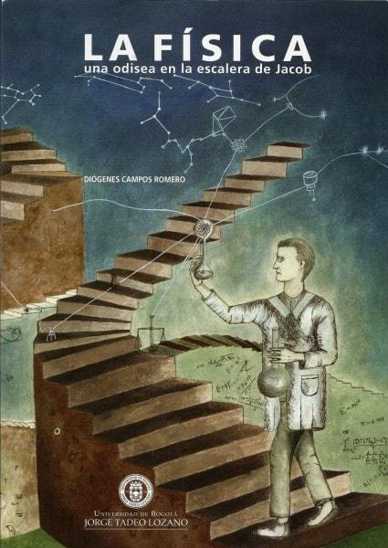 La física una odisea en la escalera de jacobo - Diógenes Campos Romero - 9789587250978