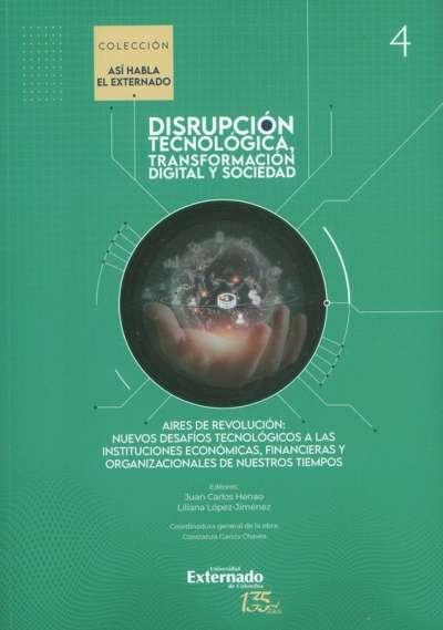 Disrupción tecnológica, transformación y sociedad Vol. IV