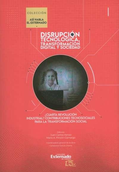 Disrupción tecnológica, transformación y sociedad Vol. I