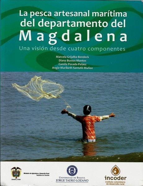 La pesca artesanal marítima del departamento del magdalena. Una visión desde cuatro componentes - Lyda Marcela Grijalba Bendeck - 9789587251128