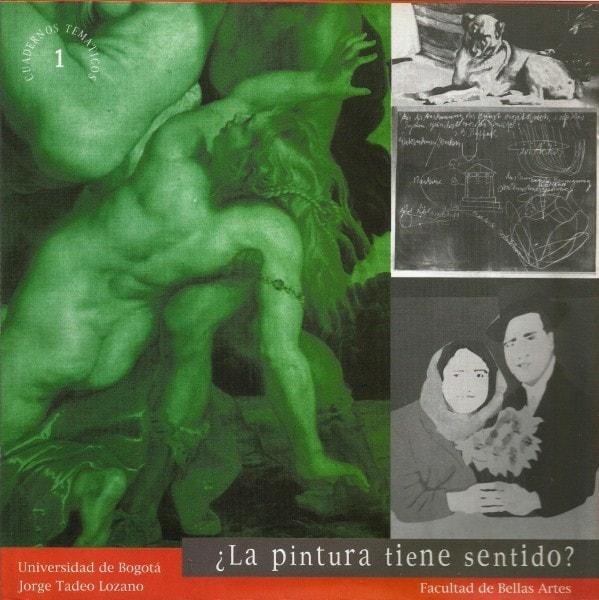 La pintura tiene sentido. Cuaderno temático no 1 - Facultad de Bellas Artes - 9589029175