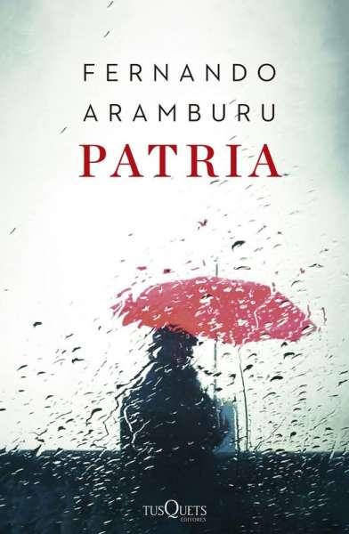Libro: Patria | Autor: Fernando Aramburu | Isbn: 9789584291455