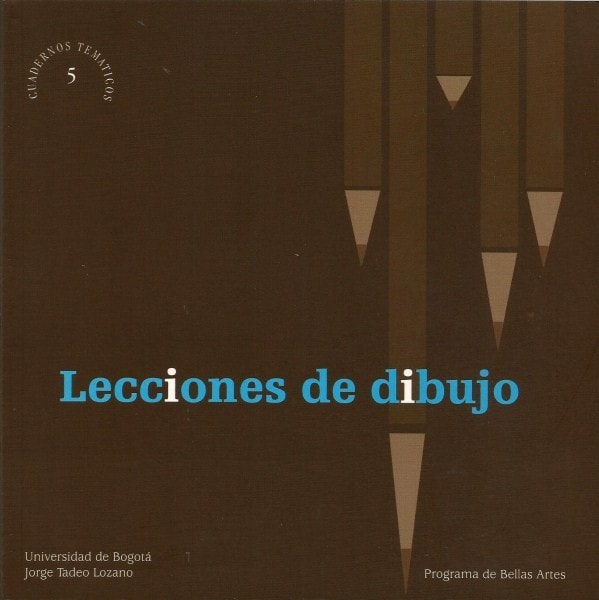 Lecciones de dibujo, cuaderno temático no 5 - Facultad de Bellas Artes - 9789589029886