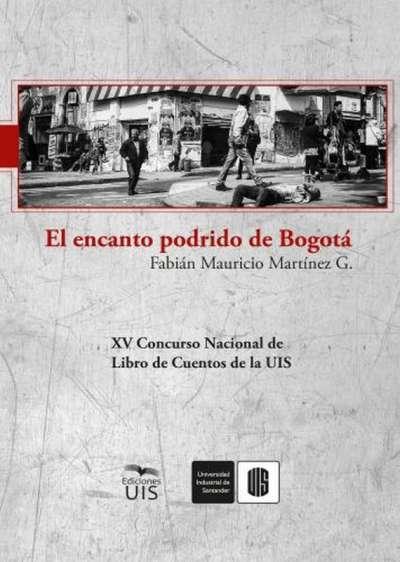 El encanto podrido de Bogotá