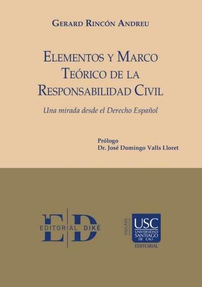 Elementos y marco teórico de la responsabilidad civil