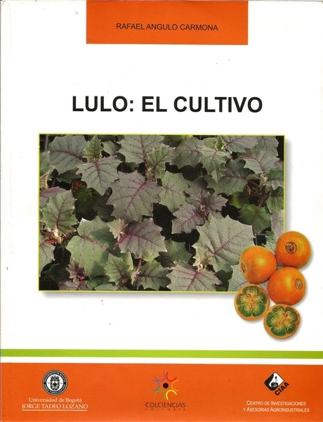 Lulo: el cultivo - Rafael Angulo Carmona - 9589029795