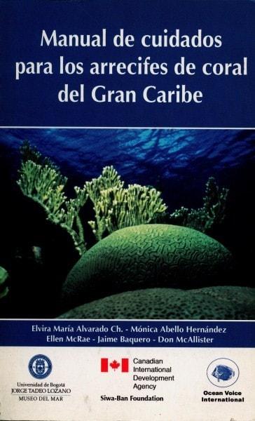 Manual de cuidados para los arrecifes de coral del gran caribe - Elvira María Alvarado - 9589029663