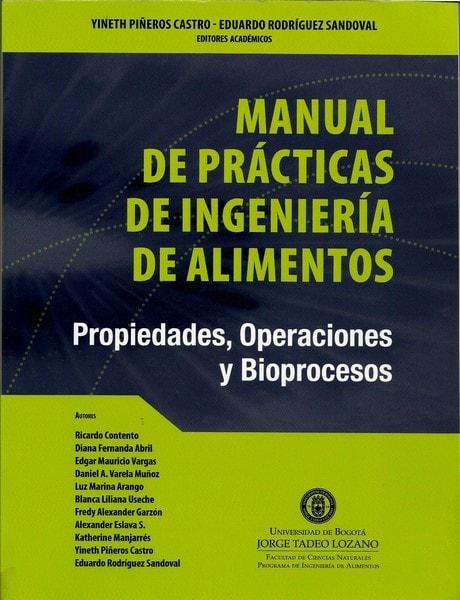 Manual de prácticas de ingeniería de alimentos. Propiedades, operaciones y bioprocesos - Ricardo Contento - 9789587250169